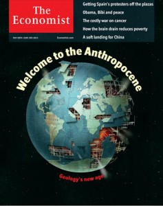 Welcome to the Anthropocene. Cover story of the The Economist, 26 May 2011.