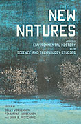 New Natures (2013) co-edited by Dolly Jørgensen, Finn Arne Jørgensen & Sara B. Pritchard