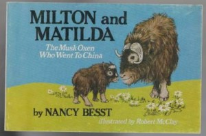Milton and Matilda: The Musk Oxen Who Went to China by Nancy Besst (1982)